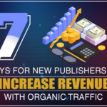 7-Ways-for-New-Publishers-to-Increase-Revenue-with-Organic-Traffic